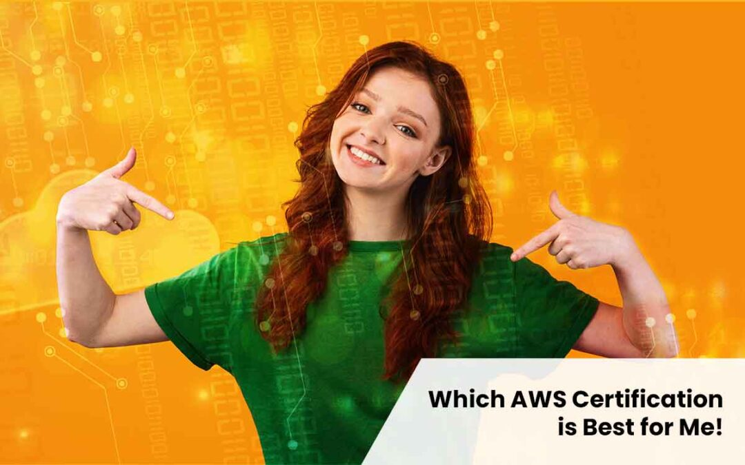Which AWS Certification is Best for Me