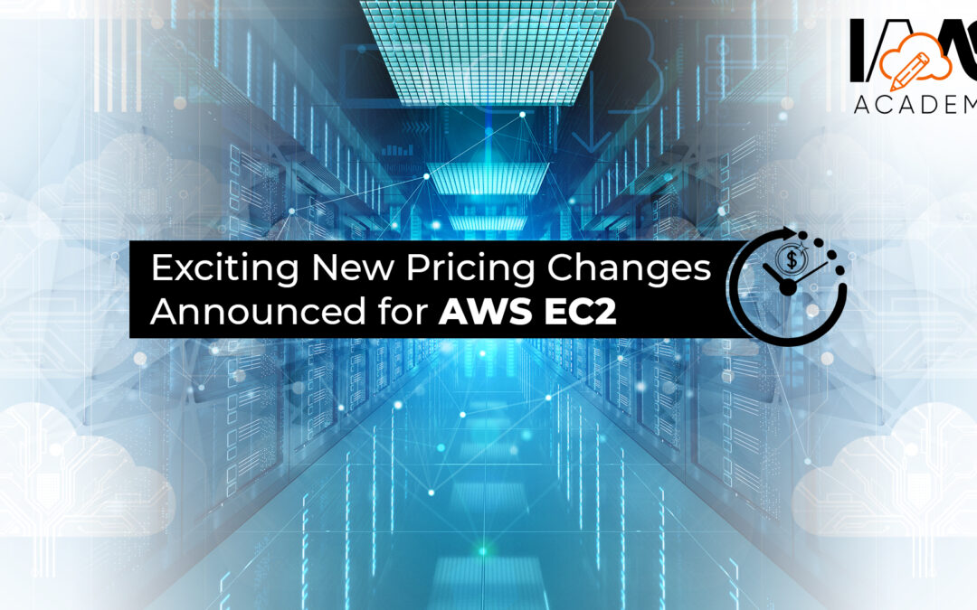 New Exciting New Pricing Changes Announced for AWS EC2