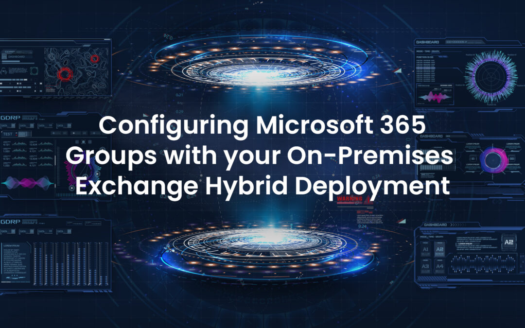 How to configure Microsoft 365 Groups with Exchange Hybrid Deployments